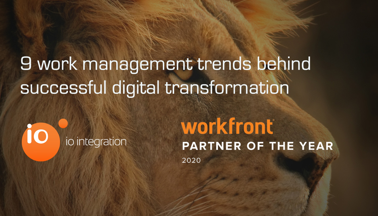 9 Work Management Trends Behind Successful Digital Transformation