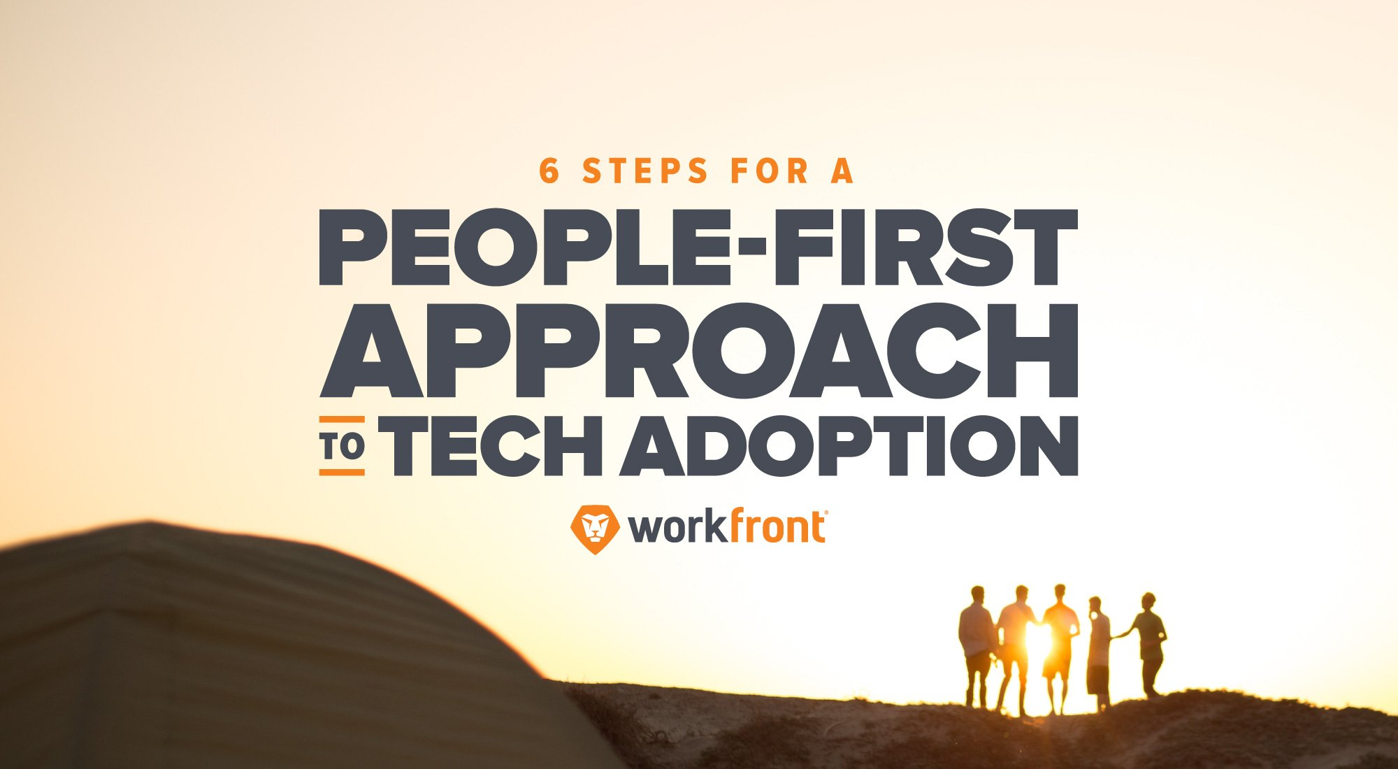6 Steps for a People-First Approach to Tech Adoption